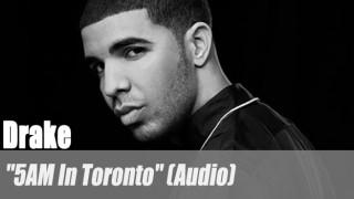 """Drake: """"5AM In Toronto"""" (Audio)"""