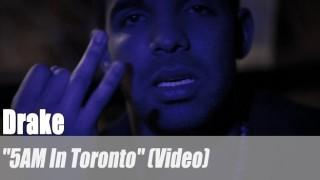 """Drake: """"5AM In Toronto"""" (Video)"""