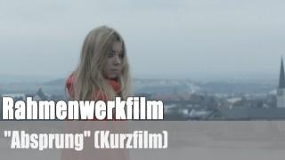 """Rahmenwerkfilm: """"Absprung"""" (Kurzfilm)"""