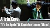 "Alicia Keys: ""It's On Again"" ft. Kendrick Lamar (Video)"