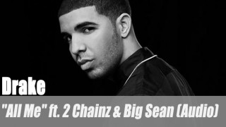 "Drake: ""All Me"" ft. 2 Chainz & Big Sean (Audio)"