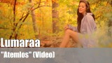 """Lumaraa: """"Atemlos"""" (Video)"""