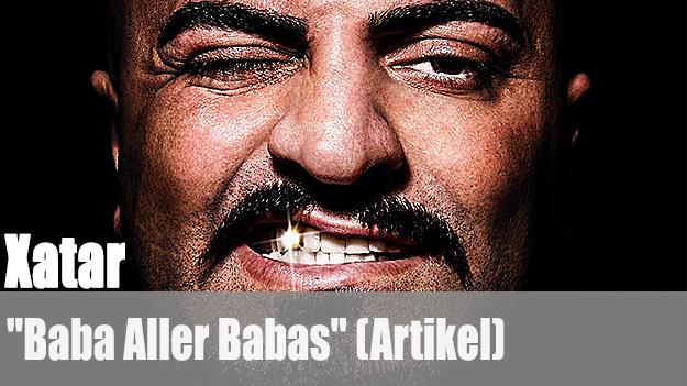 Xatar - Baba Aller Babas (Artikel)