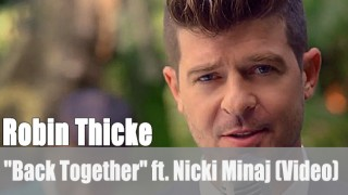 "Robin Thicke: ""Back Together"" ft. Nicki Minaj (Video)"