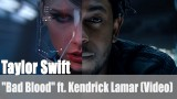 "Taylor Swift: ""Bad Blood"" ft. Kendrick Lamar (Video)"