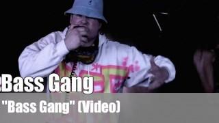 """Bass Gang: """"Bass Gang"""" (Video)"""