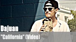 "Dajuan: ""California"" (Video)"