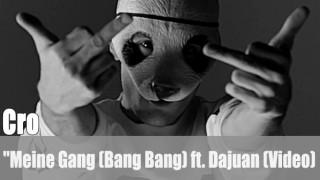 """Cro: """"Meine Gang (Bang Bang)"""" ft. Dajuan (Video)"""