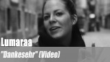 """Lumaraa: """"Dankesehr"""" (Video)"""