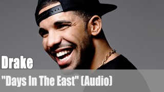"""Drake: """"Days In The East"""" (Audio)"""