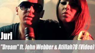 """Juri: """"Dream"""" ft. John Webber & Atillah78 (Video)"""