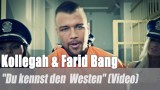"Kollegah & Farid Bang: ""Du kennst den Westen"" 