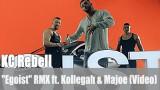 "KC Rebell: ""Egoist"" RMX ft. Kollegah & Majoe (Video)"