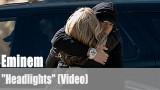 "Eminem: ""Headlights""   MMLP2 (Video)"