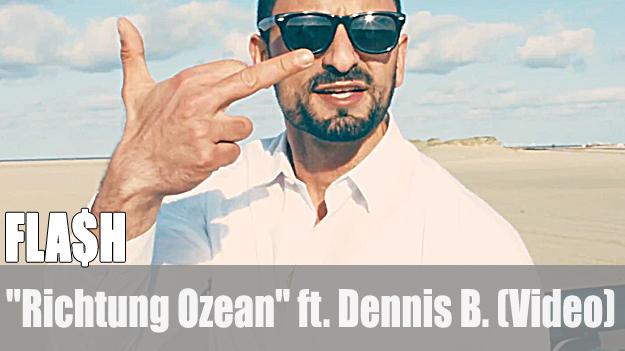 FLA$H - Richtung Ozean ft. Dennis B.