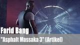 """Farid Bang: """"Asphalt Massaka 3"""" (Artikel)"""