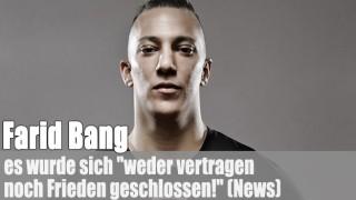 """Farid Bang: """"weder vertragen noch Frieden geschlossen!"""""""