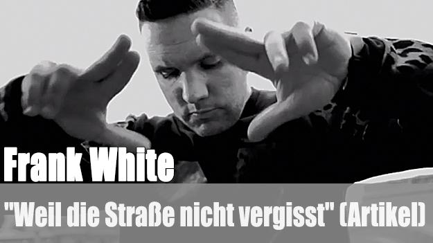 Frank White - Weil die Straße nicht vergisst (Artikel)
