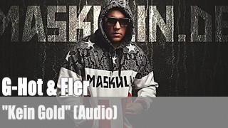 """G-Hot & Fler: """"Kein Gold"""" (Audio)"""