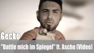 "Gecko: ""Battle mich im Spiegel"" ft. Asche (Video)"