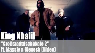"King Khalil: ""Großstadtschakale 2"" ft. Massiv & Olexesh (Video)"