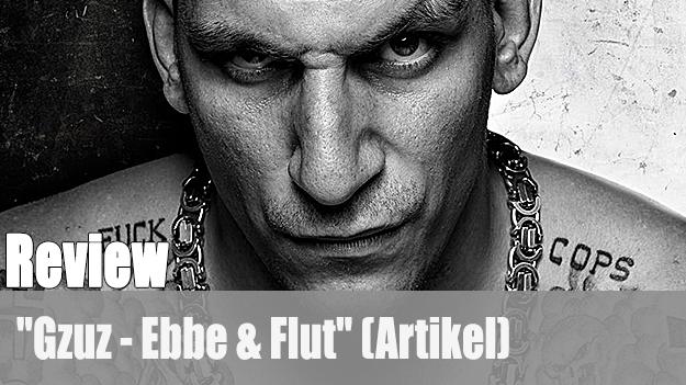 Review: Gzuz - Ebbe & Flut (Artikel)