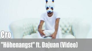 "Cro: ""Höhenangst"" ft. Dajuan (Video)"