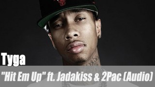 "Tyga: ""Hit Em Up"" ft. Jadakiss & 2Pac (Audio)"
