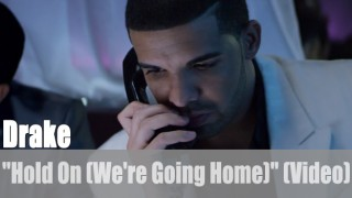 """Drake: """"Hold On (We're Going Home)"""" (Video)"""