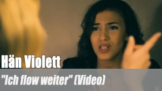 """Hän Violett: """"Ich flow weiter"""" (Video)"""