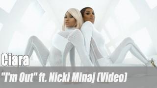 "Ciara: ""I'm Out"" ft. Nicki Minaj (Video)"