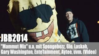 "JBB2014: ""Mammut Mix"" ft. Spongebozz, Gio & V.A. (Video)"