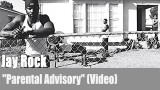 "Jay Rock: ""Parental Advisory"" (Video)"