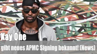 Kay One: gibt neues APMC Signing bekannt! (News)
