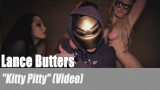 "Lance Butters: ""Kitty Pitty"" (Video)"