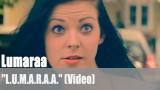 """Lumaraa: """"L.U.M.A.R.A.A."""" (Video)"""