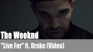 """The Weeknd: """"Live For"""" ft. Drake (Video)"""
