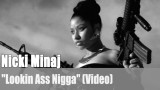 "Nicki Minaj: ""Lookin Ass Nigga"" (Video)"