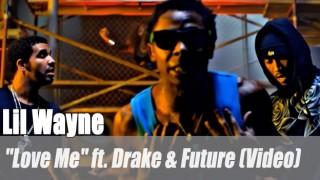 "Lil Wayne: ""Love Me"" ft. Drake & Future (Video)"