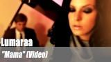 """Lumaraa: """"Mama"""" (Video)"""