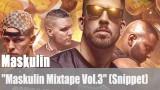 "Maskulin: ""Maskulin Mixtape Vol.3"" (Snippet)"