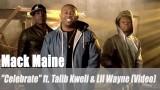 "Mack Maine: ""Celebrate"" ft. Talib Kweli & Lil Wayne (Video)"