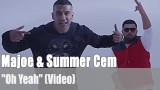"Majoe & Summer Cem: ""Oh Yeah"" (Video)"
