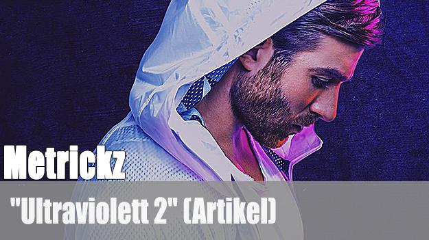Metrickz - Ultraviolett 2 (Artikel)
