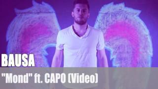 "BAUSA: ""Mond"" ft. CAPO (Video)"