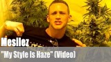 "Mesilez: ""My Style Is Haze"" (Videopremiere)"