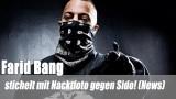 Farid Bang: stichelt mit Nacktfoto gegen Sido! (News)