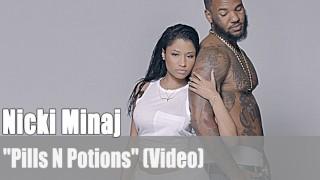 "Nicki Minaj: ""Pills N Potions"" (Video)"