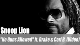 "Snoop Lion: ""No Guns Allowed"" ft. Drake & Cori B. (Video)"