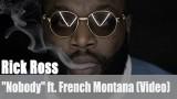 "Rick Ross: ""Nobody"" ft. French Montana (Video)"